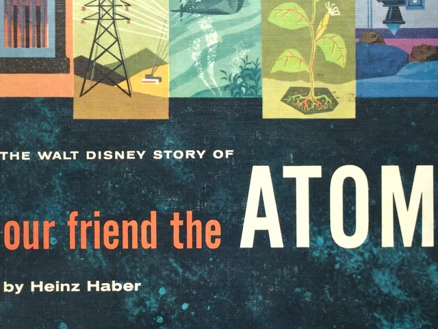 Shelf Life – Our Friend the Atom by Heinz Haber